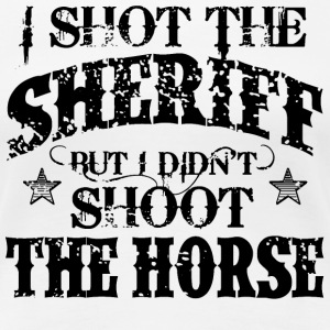 I Shot The Sheriff, But Not The Horse - Black - Frauen Premium T-Shirt