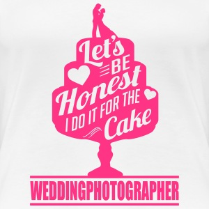 weddingphotographer - i do it for the cake  T-Shirts - Frauen Premium T-Shirt