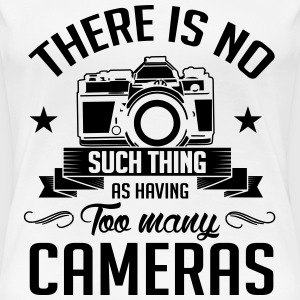 photographer: there is no too many cameras T-Shirts - Frauen Premium T-Shirt