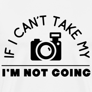 if I can't take my camera I'm not going T-Shirts - Männer Premium T-Shirt