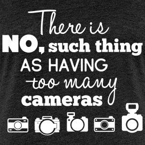 there is no such thing as having too many cameras T-Shirts - Frauen Premium T-Shirt