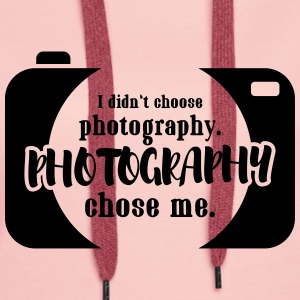 I didn't choose photography Pullover & Hoodies - Frauen Premium Hoodie