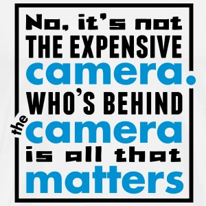 photographer: no, its not the expensive camera T-Shirts - Männer Premium T-Shirt