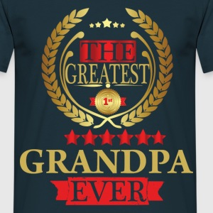 THE GREATEST GRANDPA EVER T-Shirts - Men's T-Shirt