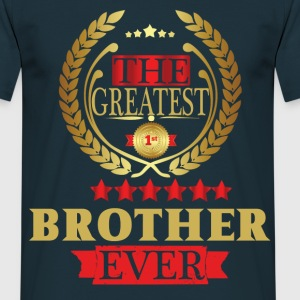 THE GREATEST BROTHER EVER T-Shirts - Men's T-Shirt