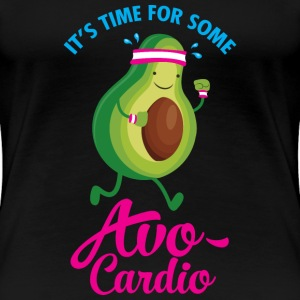 It\'s Time For Some Avo Cardio Koszulki - Koszulka damska Premium