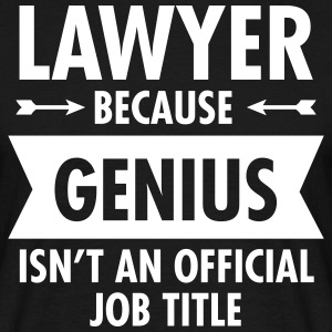Lawyer Because Genius Isn't An Official Job Title Koszulki - Koszulka męska