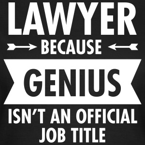 Lawyer Because Genius Isn't An Official Job Title Magliette - Maglietta da donna
