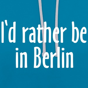 I'd rather be in Berlin Kontrast Hoodie - Kontrast-Hoodie