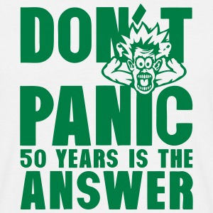 50 years don t panic birthday is the T-Shirts - Men's T-Shirt