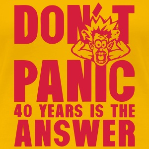 40 years of not panic birthday is the T-Shirts - Women's Premium T-Shirt