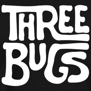 Three Bugs Text - Männer Premium T-Shirt
