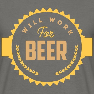 will work for beer T-Shirts - Männer T-Shirt