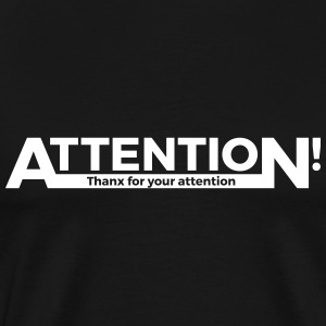 Attention - Männer Premium T-Shirt