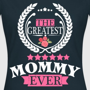 THE GREATEST MOMMY EVER T-Shirts - Women's T-Shirt