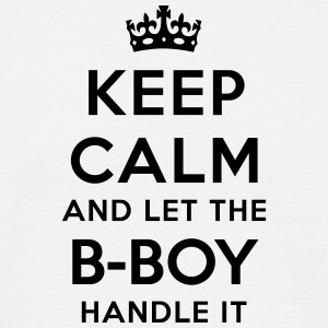 keep calm and let the bboy handle it - Men's T-Shirt