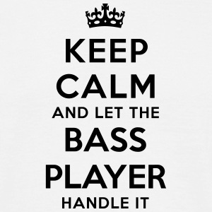 keep calm and let the bass player handle - Men's T-Shirt