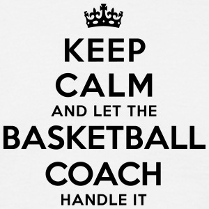 keep calm and let the basketball coach h - Men's T-Shirt
