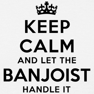 keep calm and let the banjoist handle it - Men's T-Shirt