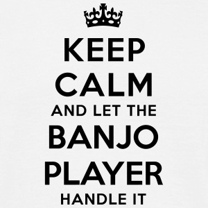 keep calm and let the banjo player handl - Men's T-Shirt