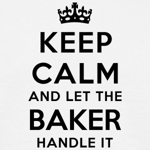 keep calm and let the baker handle it - Men's T-Shirt