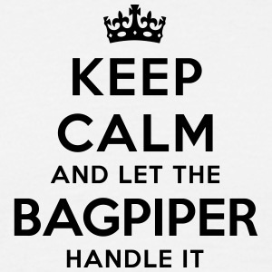 keep calm and let the bagpiper handle it - Men's T-Shirt