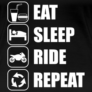Eat,sleep,ride,repeat TEE SHIRT MOTO MOTARDE - T-shirt Premium Femme