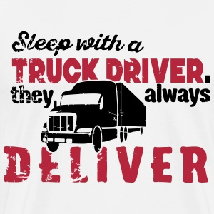 sleep with a truck driver they always deliver T-Shirts - Männer Premium T-Shirt