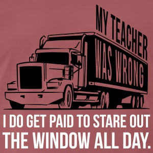 Trucker: I get paid to stare out the window T-Shirts - Männer Premium T-Shirt