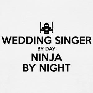 wedding singer day ninja by night - Men's T-Shirt