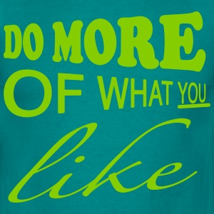 Do more of what you like T-Shirts - Männer T-Shirt