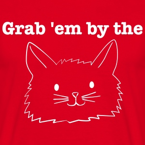grab them by the pussy! shirt - Männer T-Shirt