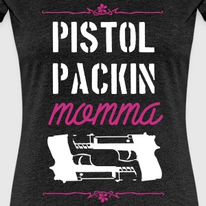 pistol packin momma T-Shirts - Frauen Premium T-Shirt