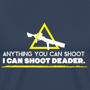 anything you can shoot I can shoot deader T-Shirts - Männer Premium T-Shirt