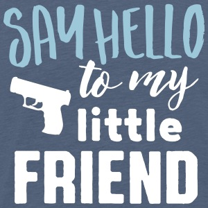 say hello to my little friend T-Shirts - Männer Premium T-Shirt