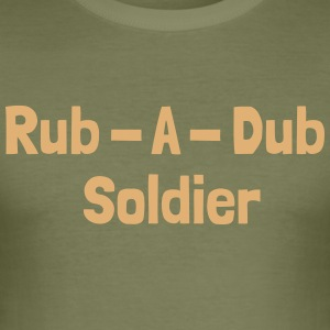 Rub - A - Dub Soldier - Männer Slim Fit T-Shirt