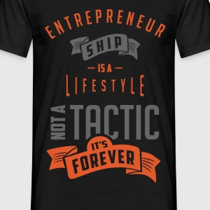 Entrepreneur ship is a lifestile - Men's T-Shirt