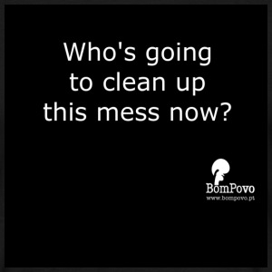 Who's going to clean up