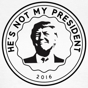 Donald Trump He's not my president - Women's T-Shirt