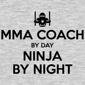 mma coach day ninja by night - Men's T-Shirt