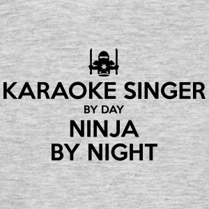 karaoke singer day ninja by night - Men's T-Shirt