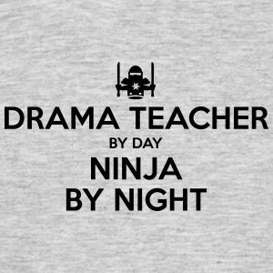 drama teacher day ninja by night - Men's T-Shirt
