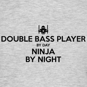 double bass player day ninja by night - Men's T-Shirt
