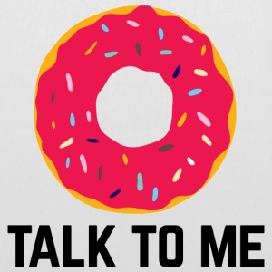 Donut Talk To Me Funny Quote Sacs et sacs à dos - Tote Bag