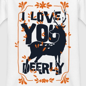 I love you deerly- Liebe Hirsch Reh Tier T-shirts - Børne-T-shirt