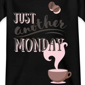 Just another MONDAY Kaffee Montag Typografie Shirts - Teenage T-shirt