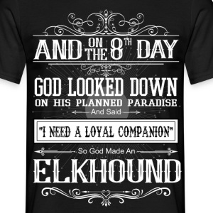 And 8th Day God Look Down So God Made An Elkhound T-Shirts - Men's T-Shirt