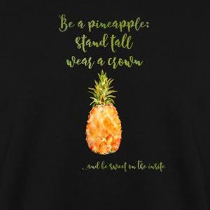 Be a pineapple - Ananas lustig Spruch Krone  Pullover & Hoodies - Männer Pullover