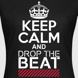 Keep Calm and drop beat / Electronic Music DJ Rave T-Shirts - Frauen T-Shirt