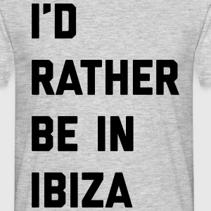 Be In Ibiza Music Quote T-skjorter - T-skjorte for menn